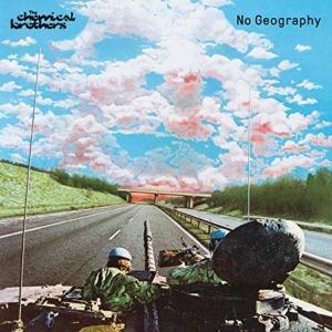 No Geography_Chemical Brothers_