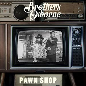 Pawn Shop_Brothers Osbourne_
