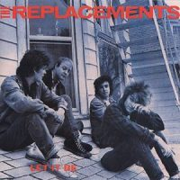 The replacements let it be_
